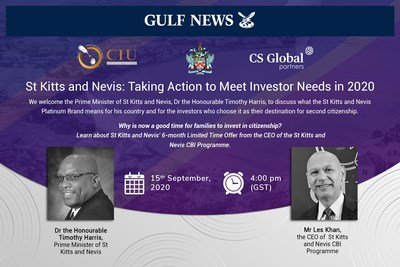 The Prime Minister of St Kitts and Nevis, Dr the Hon. Timothy Harris, and the CEO of the country's Citizenship by Investment Programme, Mr Les Khan, will speak to Gulf News at 4 PM on September 15th about why investors and their families are choosing the dual-island for second citizenship. (PRNewsfoto/CS Global Partners)